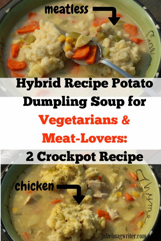 Hybrid Recipe Potato Dumpling Soup for Vegetarians and Meat-Lovers_ 2 Crockpot Recipe slow cooker soup