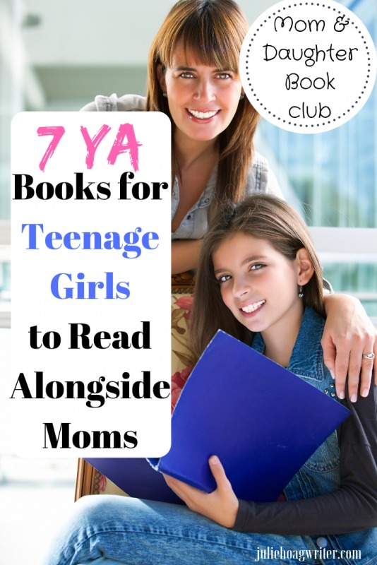 Young Adult Books for Teenage Girls to Read Alongside Moms Reading list for mom and daughter book club