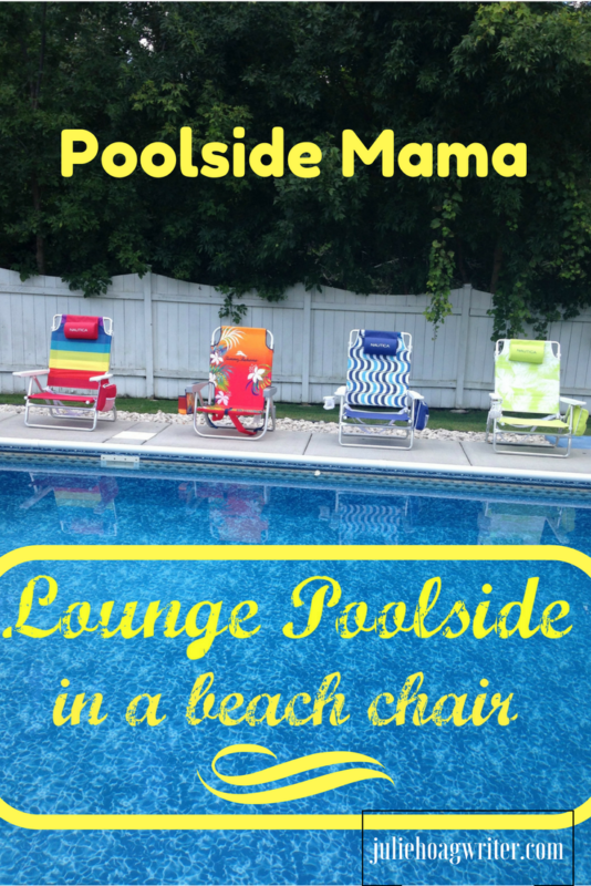 Poolside Mama Pool fun for kids and beach chair review. swimming pools | swimming pool ideas | pool ideas | pools backyard | kids swimming | kids swimming pool ideas | pools backyard inground | kids swim toys | kids toys | beach chairs | beach chairs portable | beach chairs folding | summer fun | summer fun ideas for kids @juliehoagwriter.com affiliate links