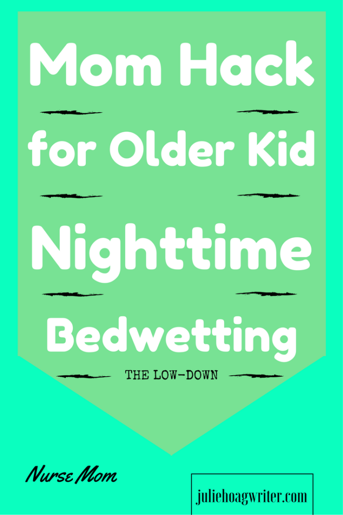 Mom Hack for Older Kids Nighttime Bedwetting Pinterest Pin