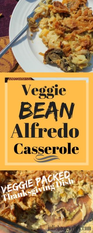 Veggie Bean Alfredo Casserole Thanksgiving comfort food side dish