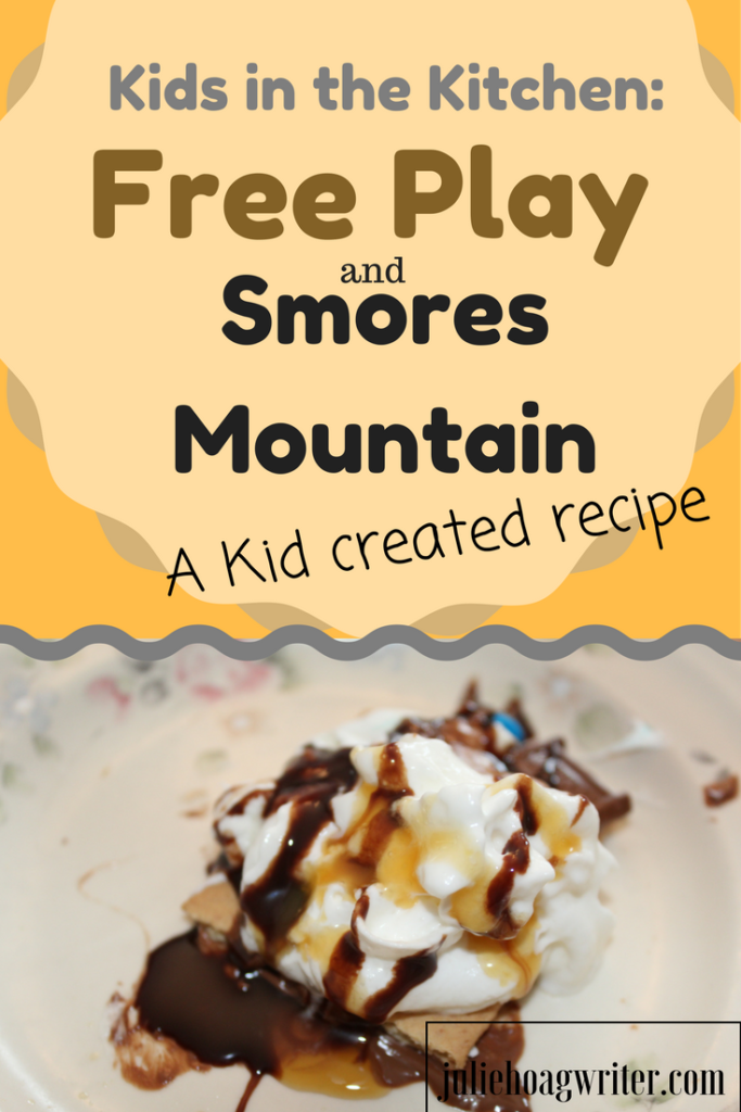 Kids in the Kitchen: Free Play and Kid created recipe for Smores Mountain