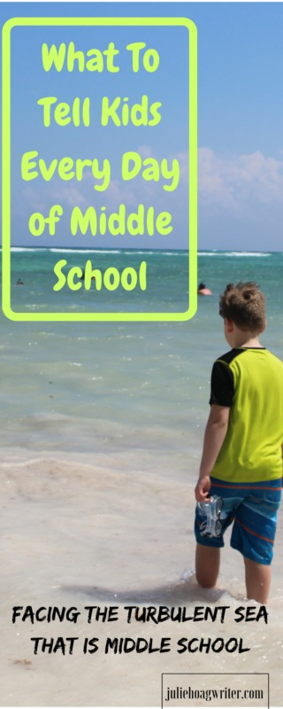 What To Tell Kids Every Day of Middle School. #tweens #tweensmiddleschool #middleschool #tipsforschool #backtoschool #tipsformiddleschool tips for middle schoolers ideas #parenttipsforschool back to school-middle school tweens-parent advice #parentingtweens #parentingtweenboys #parentingtweensandteens #motheringboys #motheringtips motherhood-mother to tweens-mom to mom advice @juliehoagwriter.com