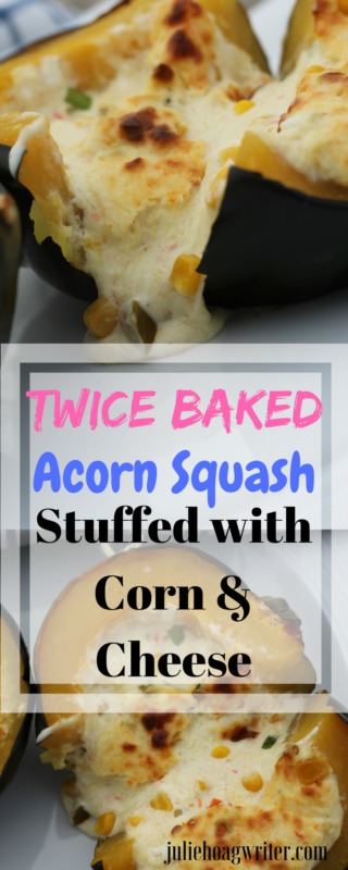Twice Baked Acorn Squash Stuffed with Cheese and Corn vegetarian main dish recipe or vegetable side dish #lowcarb #vegetables #squash #baked #sidedish #vegetarian #vegetarianrecipes #cheese #corn #jalapeno #vegetarianmaindish #easyrecipes #easyrecipe #foodblog #juliehoagwriter