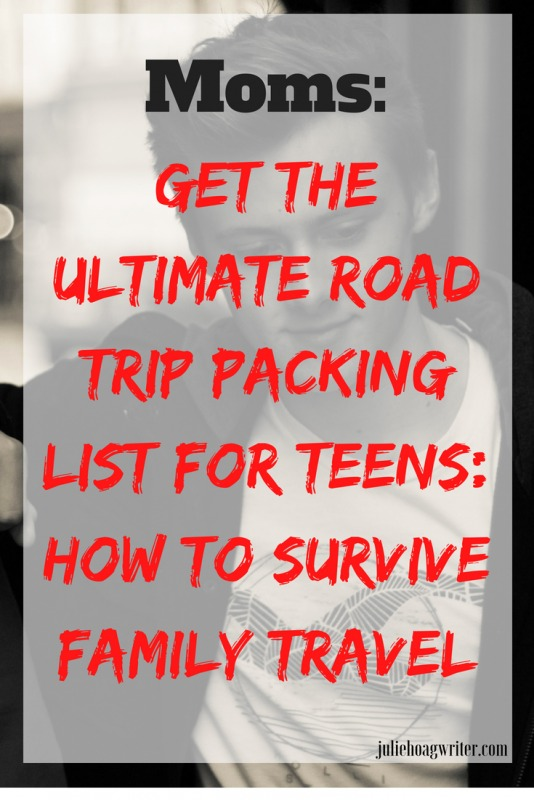 Moms get The Ultimate Road Trip Packing List for Teens How to Survive family travel