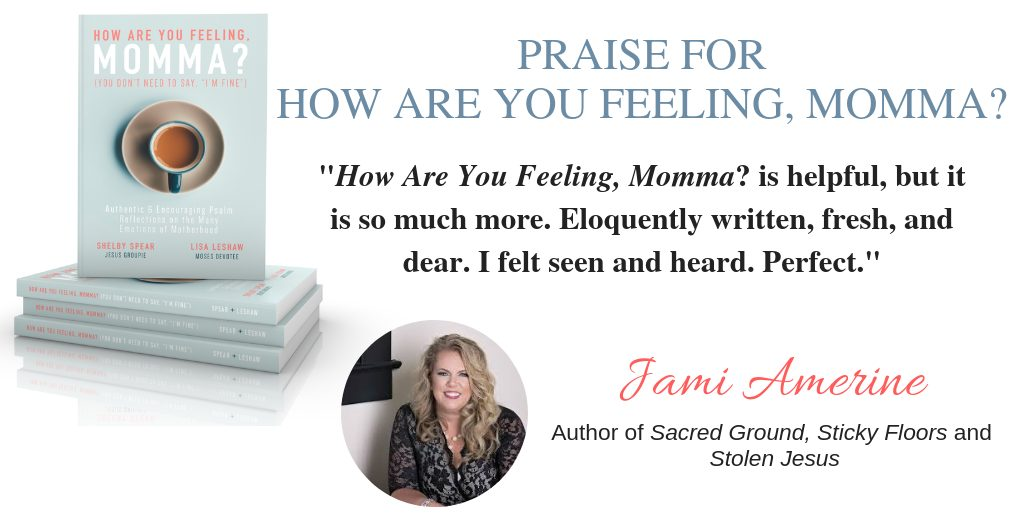 How are you feeling momma? A book of inspiration for women, moms. Uplifting faith filled mom advice to help moms struggling through motherhood.