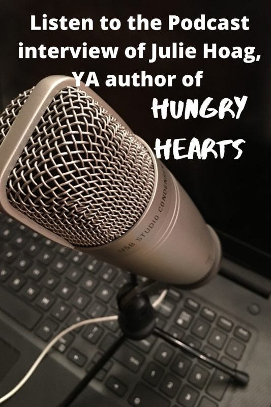 Listen to the podcast interview of author Julie Hoag about novel Hungry Hearts