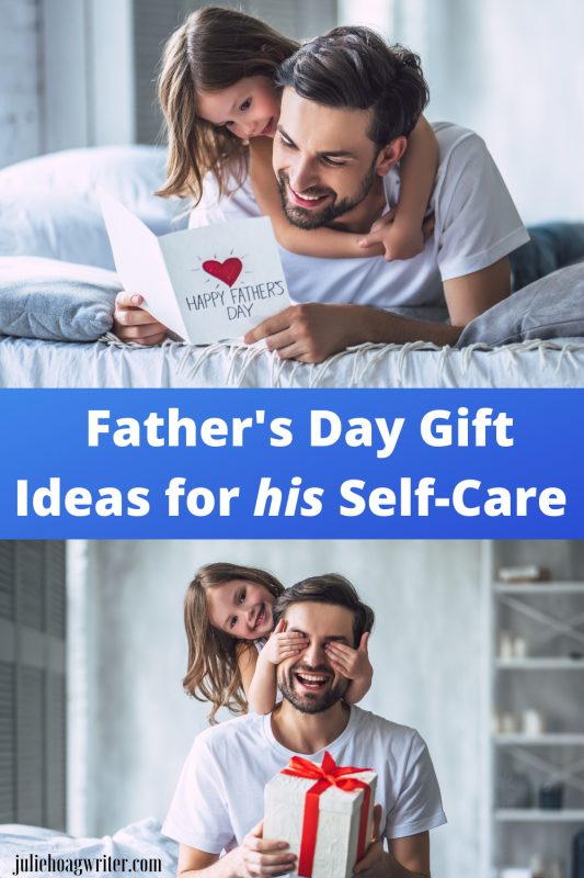 Father's Day gift ideas for his self-care