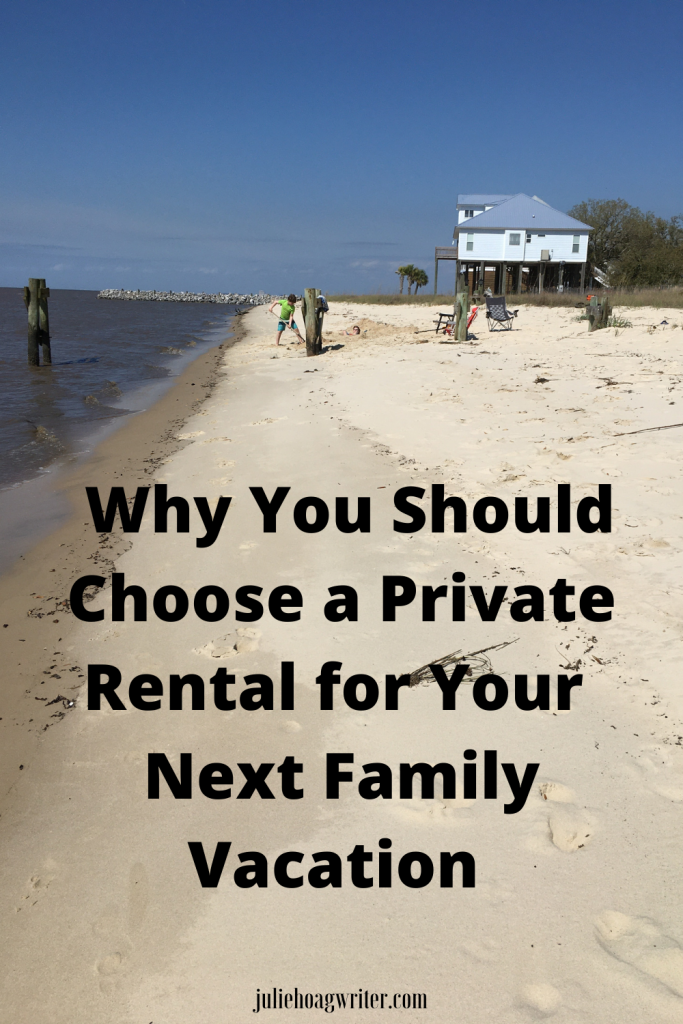 Why you should choose private rentals for your next family vacation during the pandemic and after