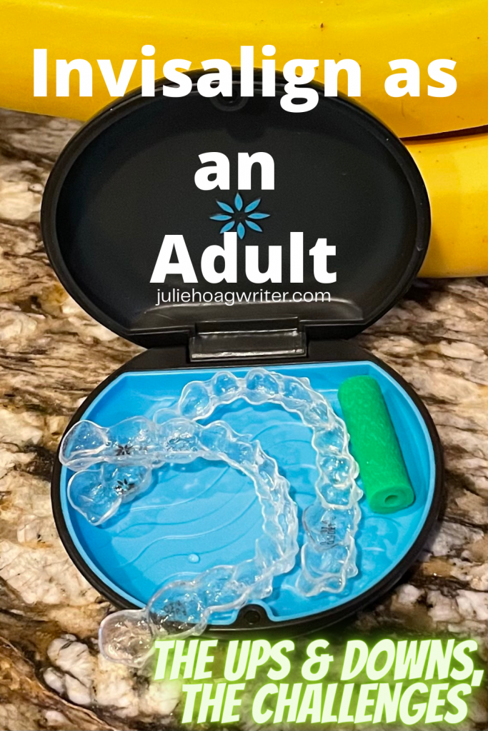 Invisalign as an adult, the invisible aligners, Invisalign braces, the ups, the downs, the challenges